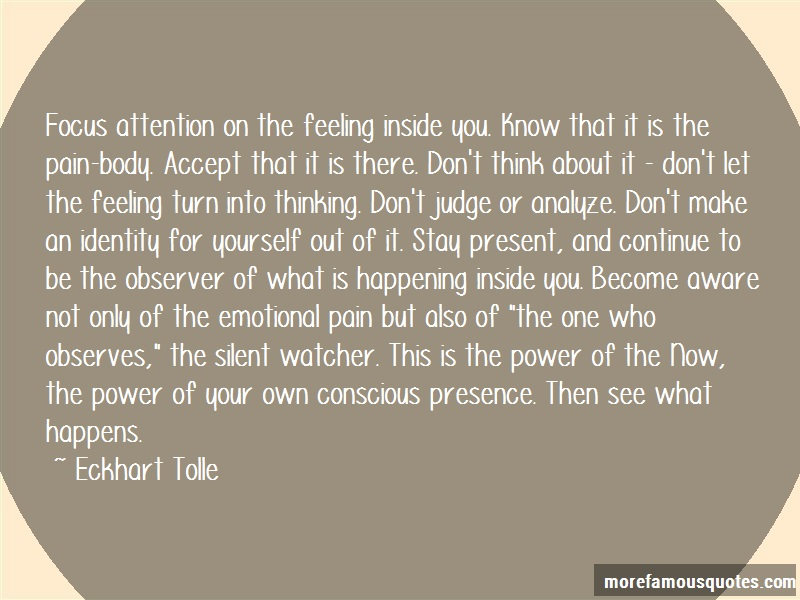 Eckhart Tolle Quotes: Focus attention on the feeling inside