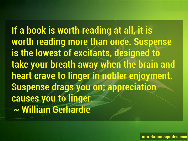 William Gerhardie Quotes: If a book is worth reading at all it is