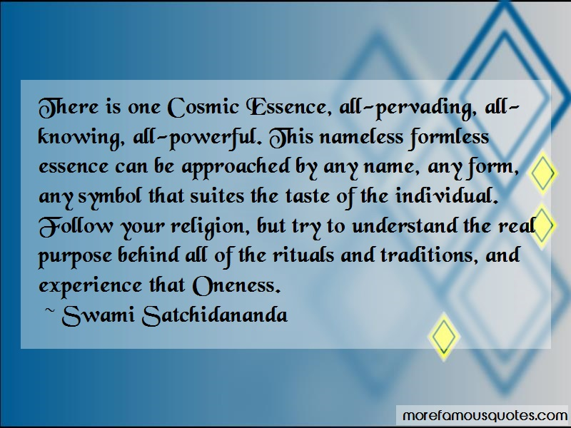 Swami Satchidananda Quotes: There is one cosmic essence all