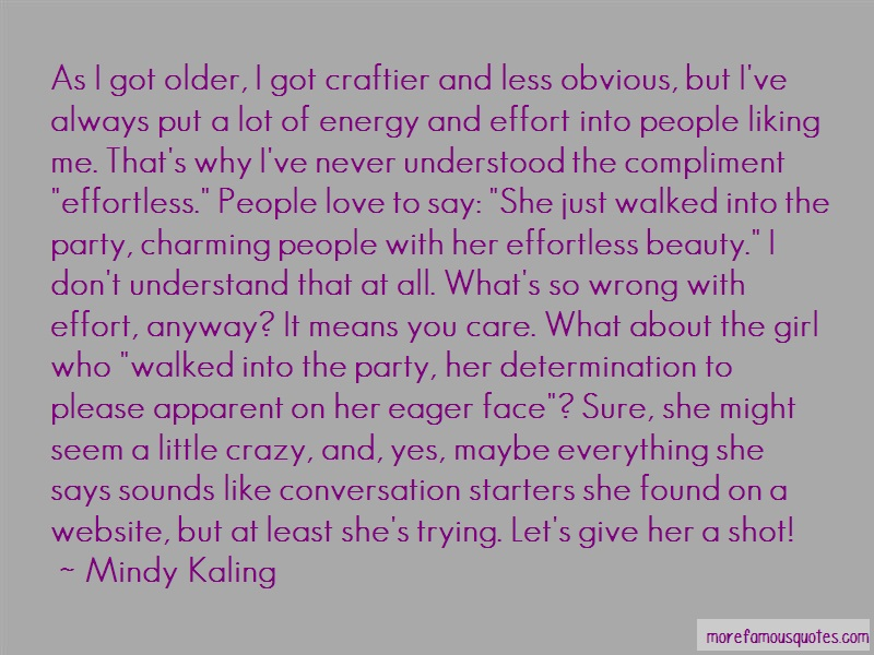 Mindy Kaling Quotes: As i got older i got craftier and less