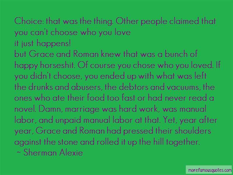 Sherman Alexie Quotes: Choice that was the thing other people