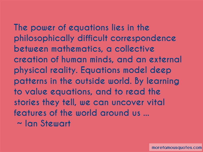 Ian Stewart Quotes: The power of equations lies in the