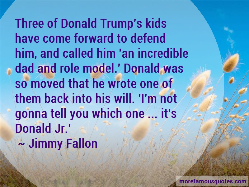 Jimmy Fallon Quotes: Three of donald trumps kids have come