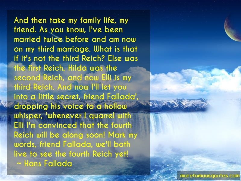 Hans Fallada Quotes: And Then Take My Family Life My Friend
