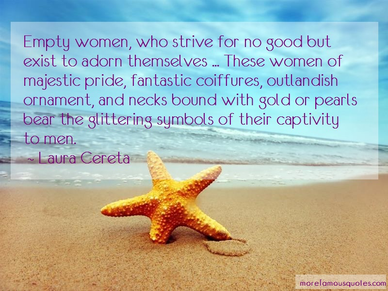 Laura Cereta Quotes: Empty women who strive for no good but