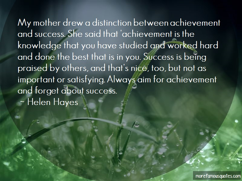 Helen Hayes Quotes: My Mother Drew A Distinction Between