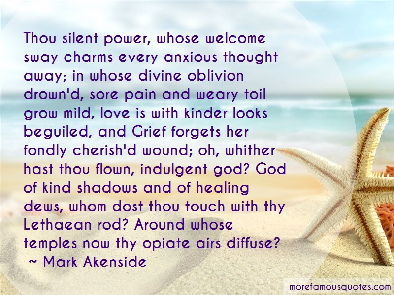 Mark Akenside Quotes: Thou silent power whose welcome sway