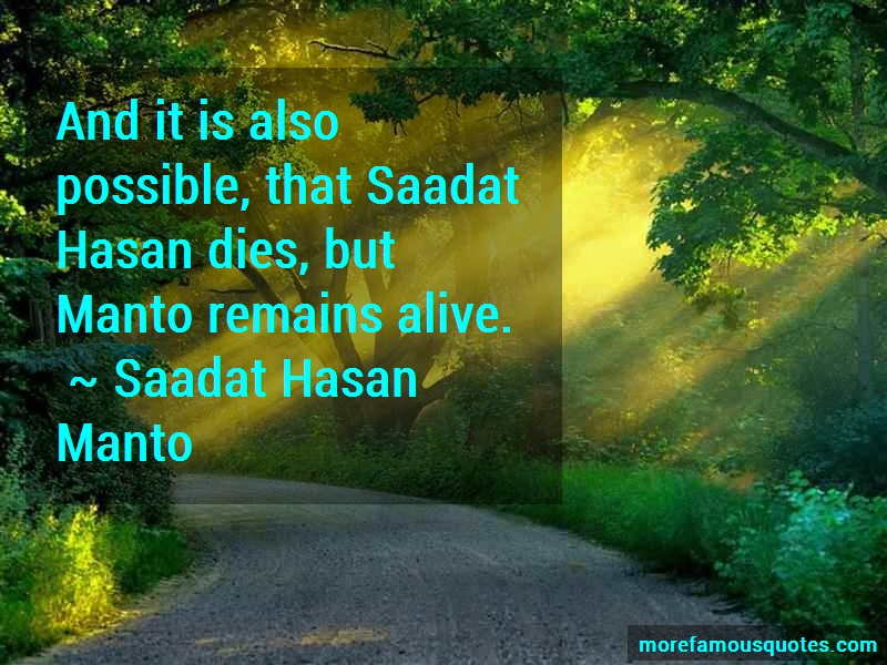 Saadat Hasan Manto Quotes: And It Is Also Possible That Saadat