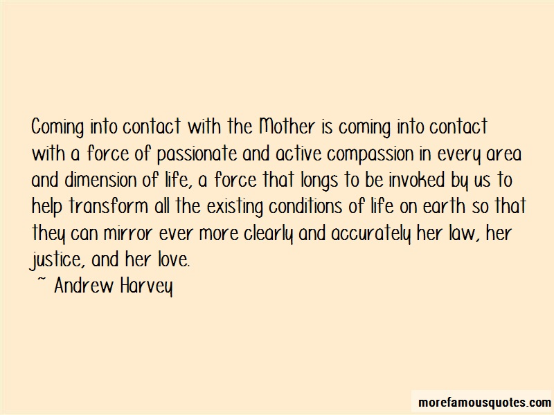 Andrew Harvey Quotes: Coming into contact with the mother is