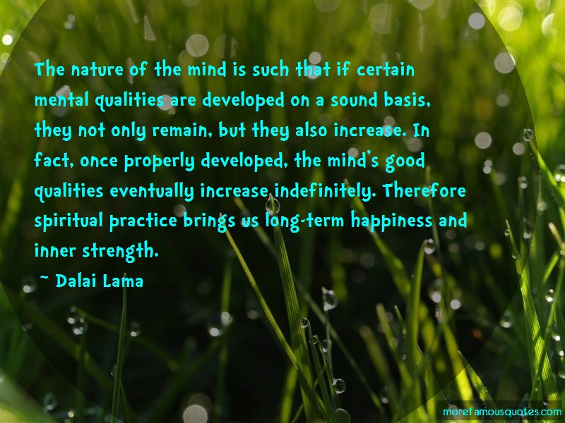 Dalai Lama Quotes: The nature of the mind is such that if