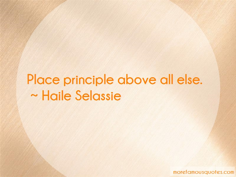Haile Selassie Quotes: Place principle above all else