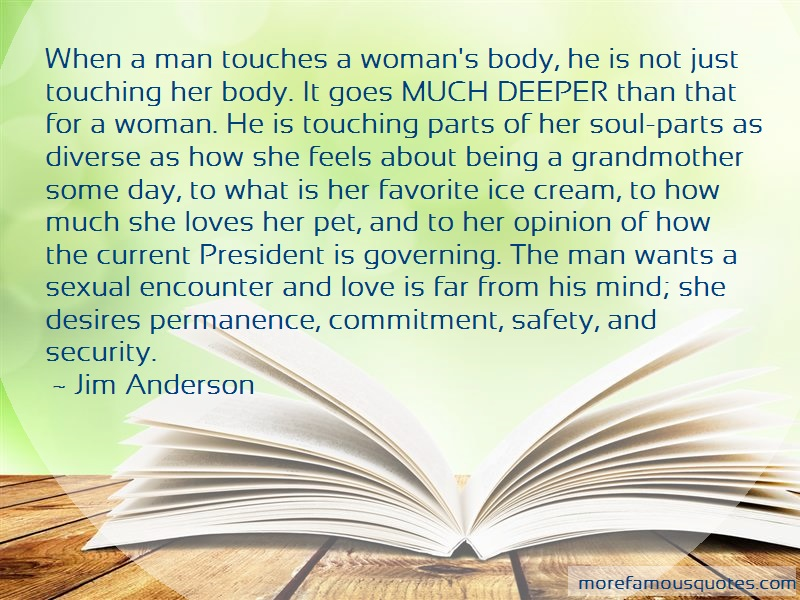 Jim Anderson Quotes: When A Man Touches A Womans Body He Is