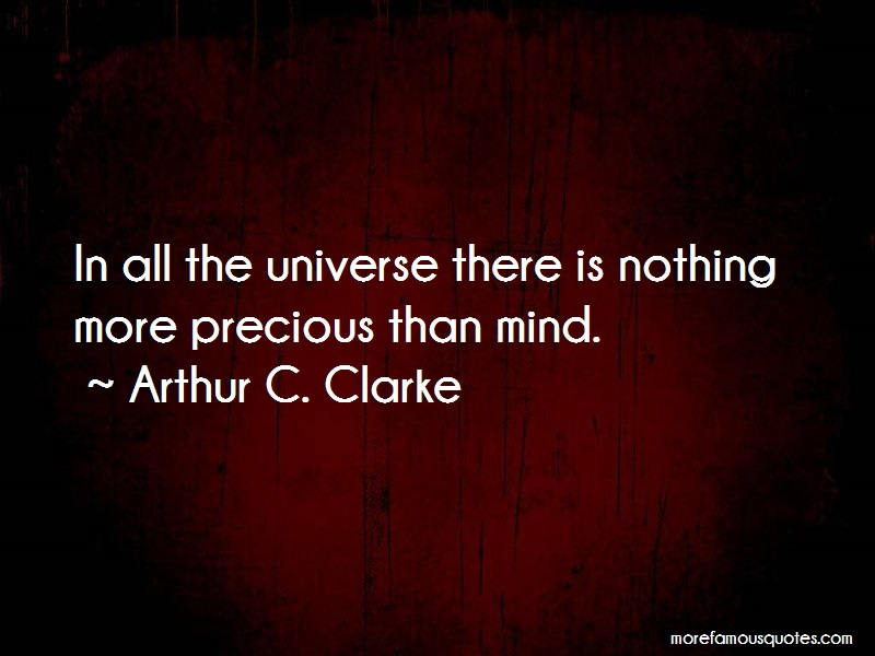 Arthur C. Clarke Quotes: In all the universe there is nothing