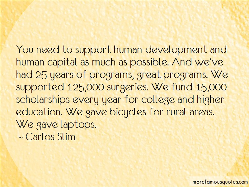 Carlos Slim Quotes: You need to support human development