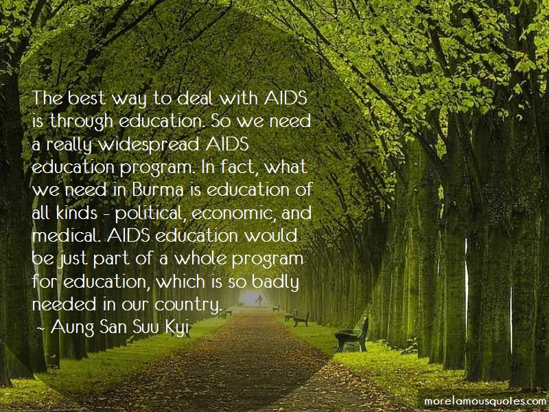 Aung San Suu Kyi Quotes: The best way to deal with aids is