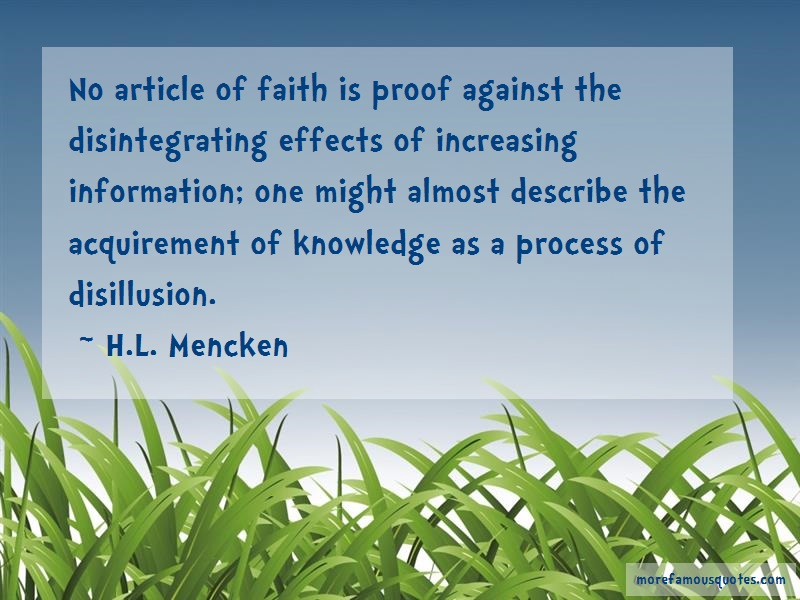 H.L. Mencken Quotes: No article of faith is proof against the