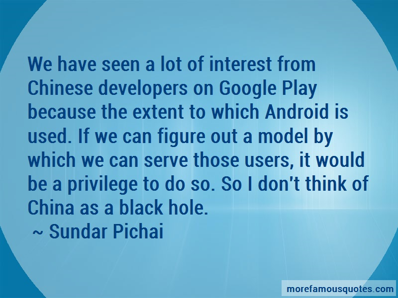 Sundar Pichai Quotes: We Have Seen A Lot Of Interest From