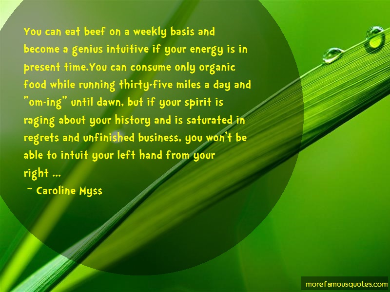 Caroline Myss Quotes: You Can Eat Beef On A Weekly Basis And