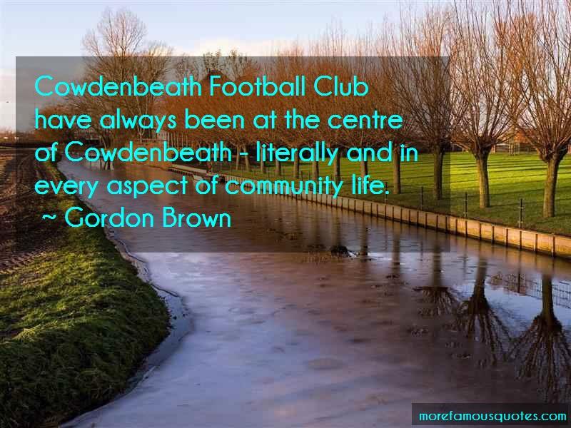Gordon Brown Quotes: Cowdenbeath football club have always