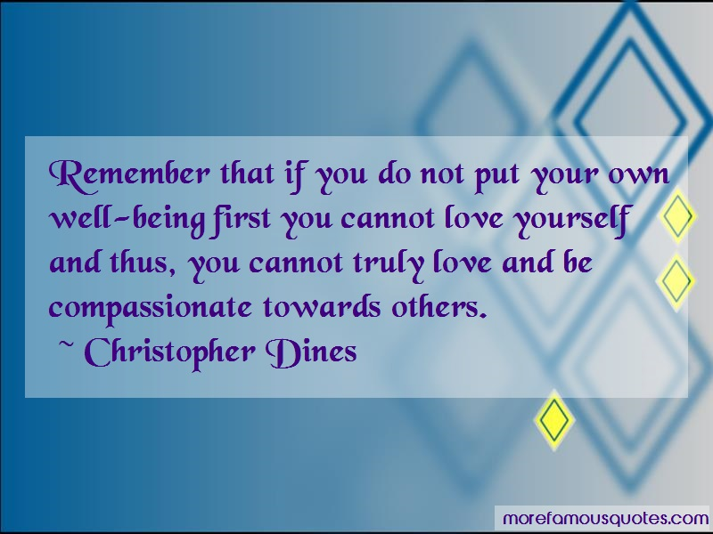 Christopher Dines Quotes: Remember That If You Do Not Put Your Own
