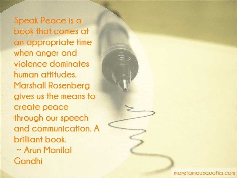 Arun Manilal Gandhi Quotes: Speak Peace Is A Book That Comes At An