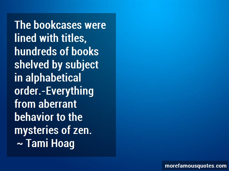 Tami Hoag Quotes: The bookcases were lined with titles