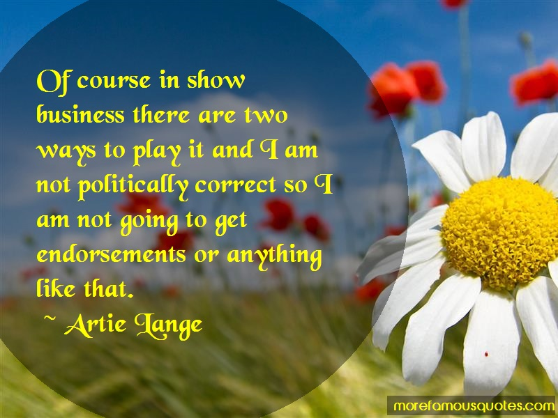 Artie Lange Quotes: Of course in show business there are two