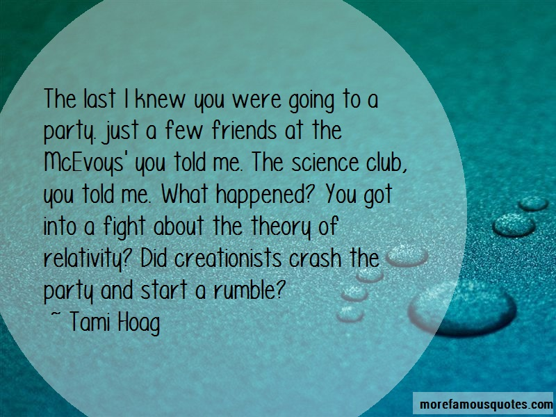 Tami Hoag Quotes: The last i knew you were going to a