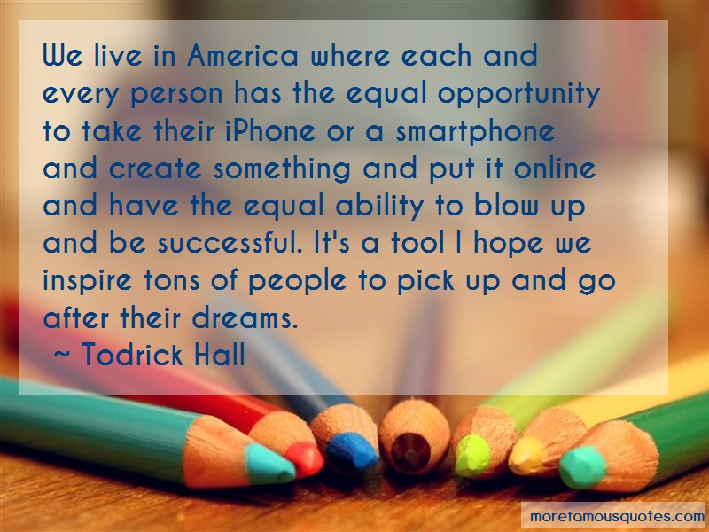 Todrick Hall Quotes: We live in america where each and every