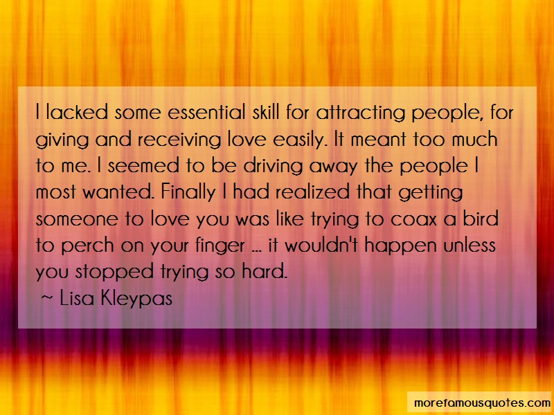 Lisa Kleypas Quotes: I Lacked Some Essential Skill For