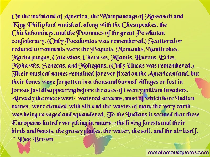 Dee Brown Quotes: On The Mainland Of America The