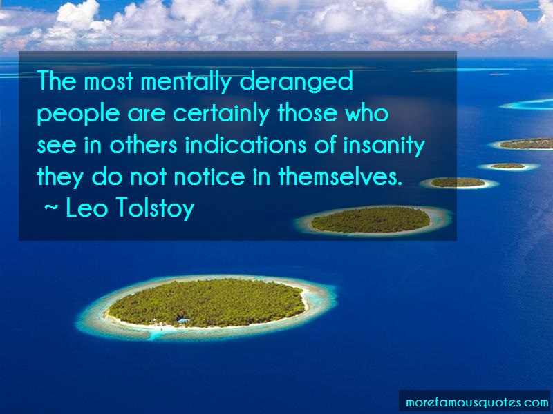 Leo Tolstoy Quotes: The Most Mentally Deranged People Are