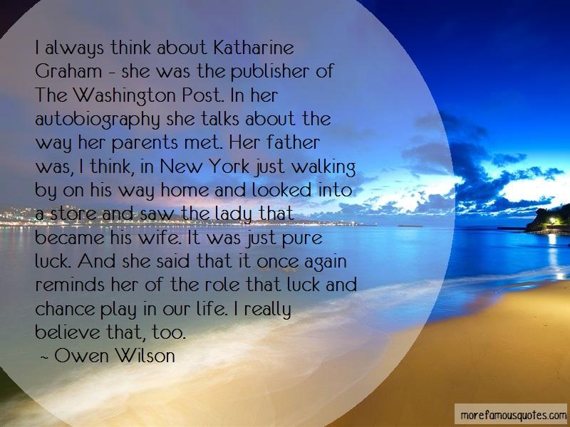 Owen Wilson Quotes: I always think about katharine graham