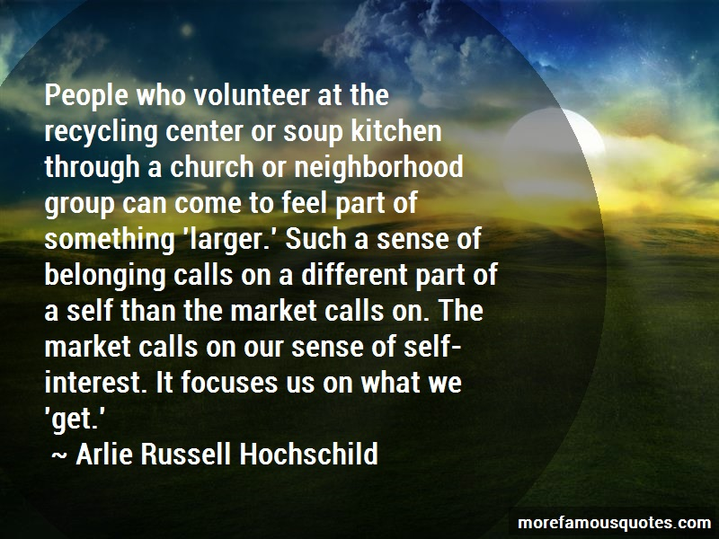 Arlie Russell Hochschild Quotes: People Who Volunteer At The Recycling