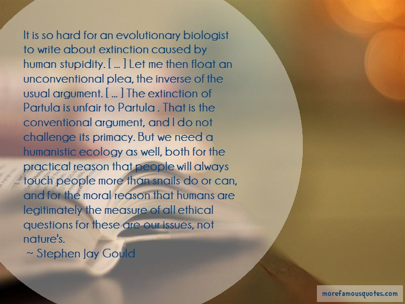 Stephen Jay Gould Quotes: It is so hard for an evolutionary