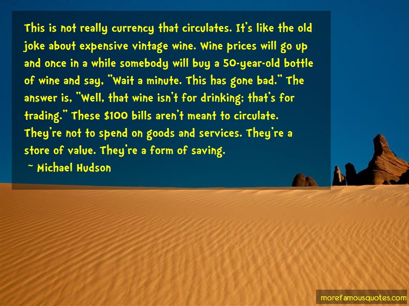 Michael Hudson Quotes: This is not really currency that