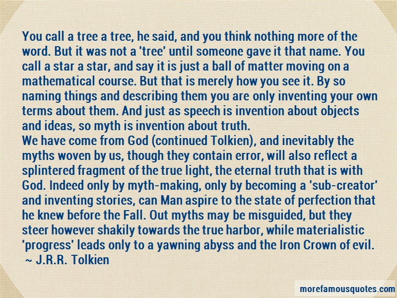 J.R.R. Tolkien Quotes: You call a tree a tree he said and you