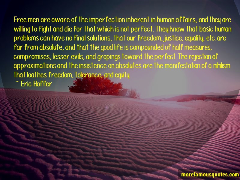 Eric Hoffer Quotes: Free men are aware of the imperfection