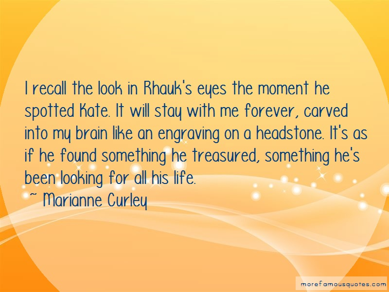 Marianne Curley Quotes: I recall the look in rhauks eyes the