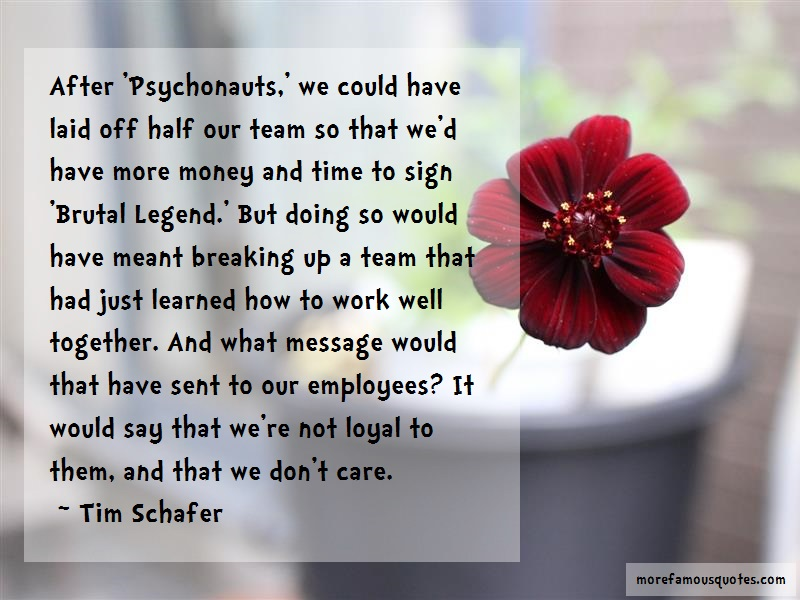 Tim Schafer Quotes: After Psychonauts We Could Have Laid Off