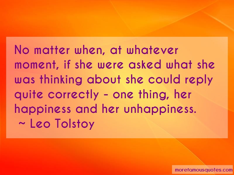Leo Tolstoy Quotes: No matter when at whatever moment if she