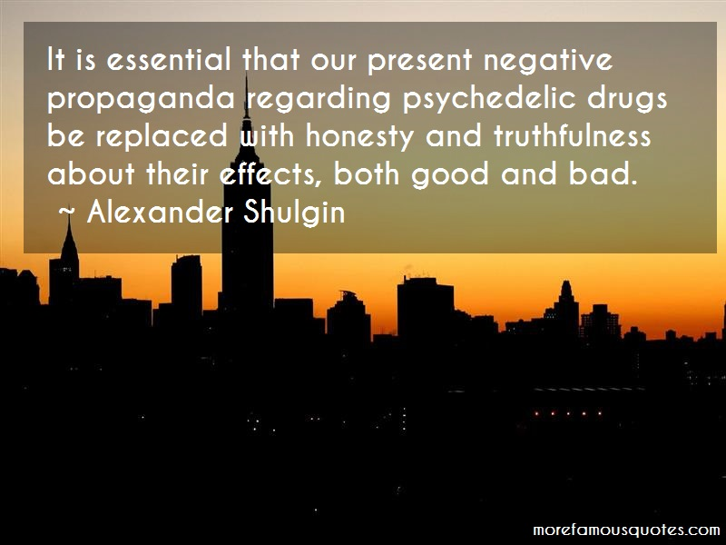 Alexander Shulgin Quotes: It Is Essential That Our Present