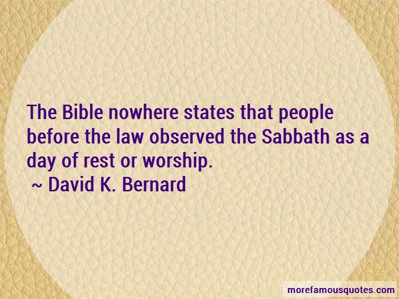 David K. Bernard Quotes: The Bible Nowhere States That People