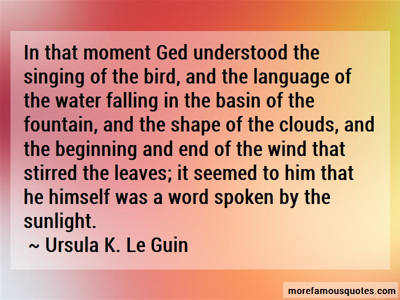 Ursula K. Le Guin Quotes: In that moment ged understood the