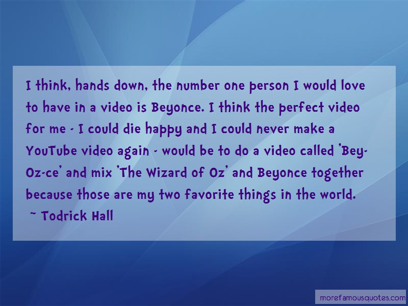 Todrick Hall Quotes: I think hands down the number one person