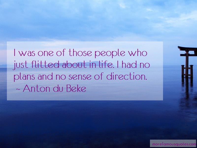 Anton Du Beke Quotes: I was one of those people who just