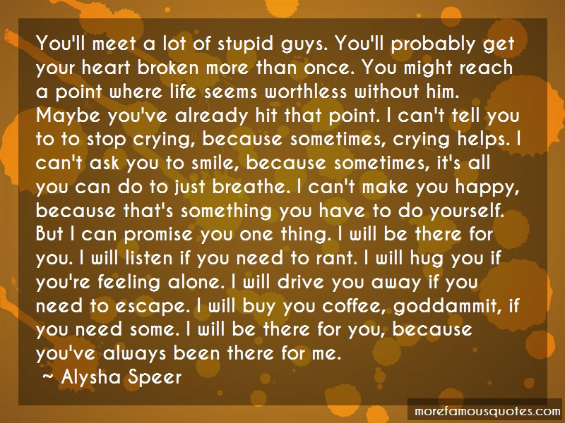 Alysha Speer Quotes: Youll Meet A Lot Of Stupid Guys Youll