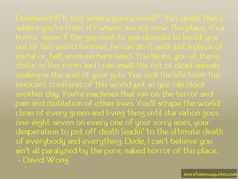 David Wong Quotes: Deadworld Is That Where Youre From No