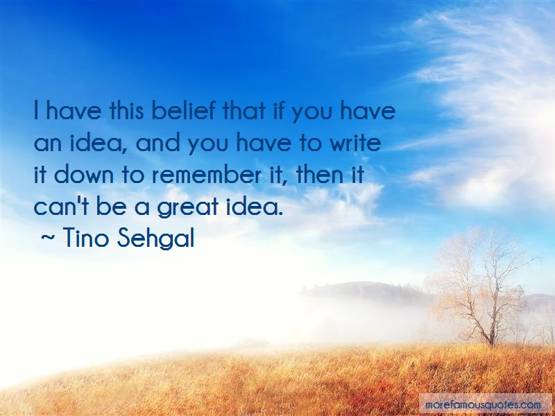 Tino Sehgal Quotes: I Have This Belief That If You Have An