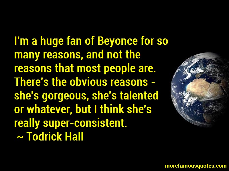 Todrick Hall Quotes: Im a huge fan of beyonce for so many